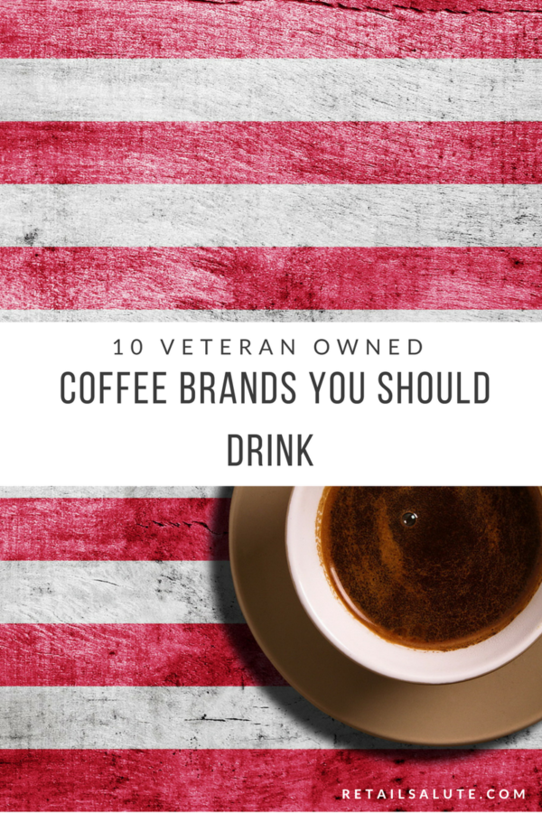 10 Veteran Owned Coffee Brands You Should Drink Retail
