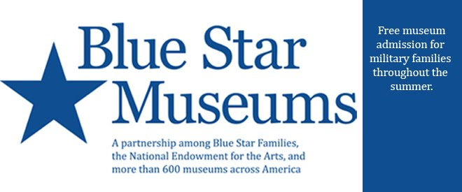 Blue Star Museums Free Admission All Summer For Military
